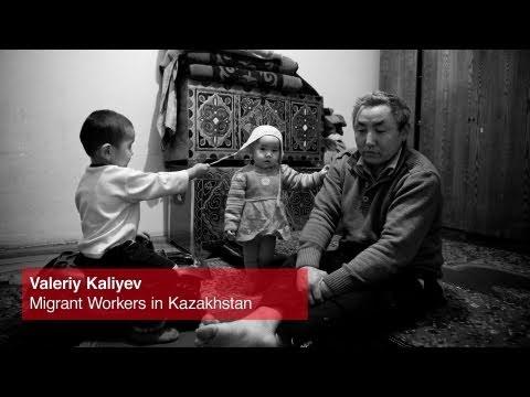 Valeriy Kaliyev: Migrant Workers in Kazakhstan