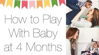 How to Play With Your Four Month Old Baby