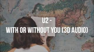 U2 - With Or Without You | 3D Audio
