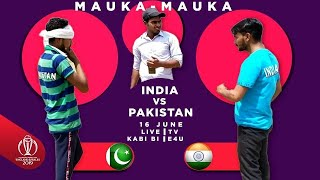 Mauka Mauka | INDIA vs PAKISTAN | ICC Cricket World Cup 2019 || EASY4US || E4U