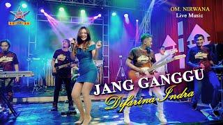 Download lagu Difarina Indra - Jang Ganggu  (OM. Nirwana Live Music)  []