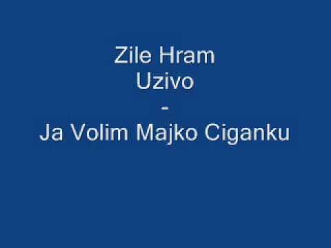 Zile Hram (uzivo) - Ja Volim Majko Ciganku video