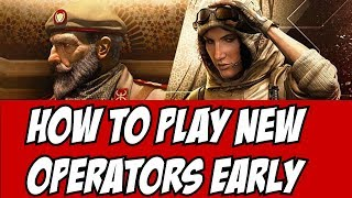 Rainbow Six Siege How to Play New Operators EARLY Operation Wind Bastion TUESDAY NOV 20 Test Servers