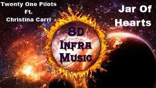 Twenty One Pilots Ft. Christina Carri - Jar Of Hearts (8D)