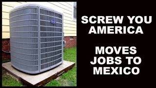 Carrier Moving 1400 American Jobs To Mexico