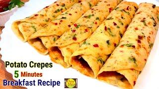 Potato Crepes | Easy And Quick Breakfast Recipe | Potato Crepes recipe| 5 minutes breakfast recipe