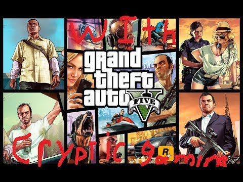 Grand Theft Auto 5 With Cryptic Gaming