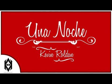 Kevin Roldan – Una Noche (Lyric Video) videos