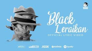 BLACK - Leraikan ( Lyric Video)