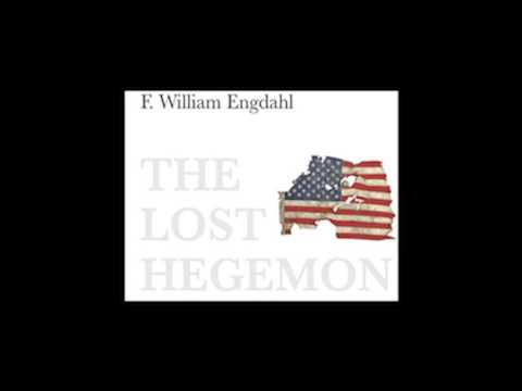 F. William Engdahl | The Lost Hegemon, The Oligarchs' Decline, Clinton, & Trump