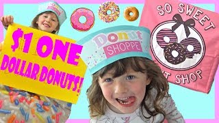 Isla Opens a Real Donut Shop with 1 Dollar Donuts for Ava Olivia and Mommy !