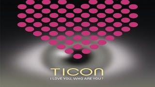 Ticon - I Love You, Who Are You? [Full Album] ᴴᴰ