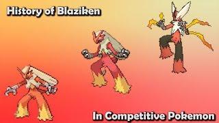 How GOOD was Blaziken ACTUALLY? - History of Blaziken in Competitive Pokemon (Gens 3-6)