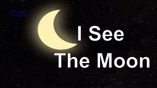 I See The Moon Amazing Nursery Rhymes With Lyrics | The Moon Cartoon Animated Song For Children