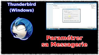 Tuto Thunderbird (Windows) - Paramétrer sa messagerie