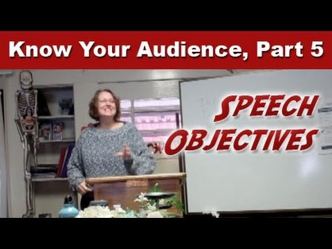 Know Your Audience, Part 5: Speech Objectives
