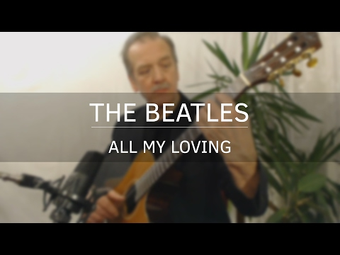 All My Loving (Classical Guitar / Fingerstyle Cover By Andrzej Fałek)