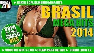 BRASIL 2014 MEGA HIT SONGS VOL. 1 ► WORLD CUP HITS ► COPA MUNDIAL - LA COPA DE TODOS