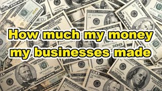 How much money my businesses made - real life numbers - Part 1