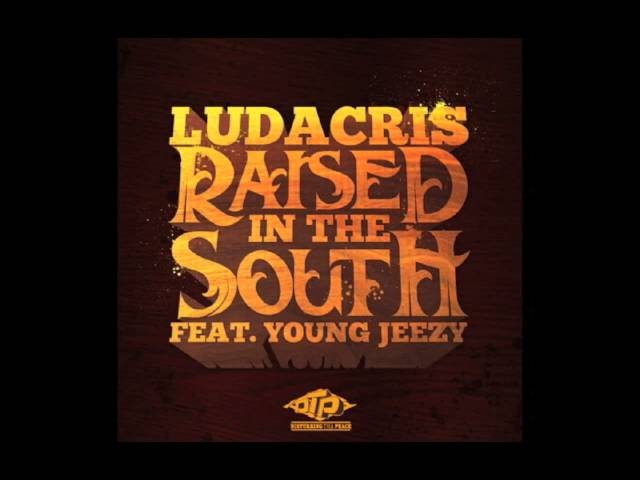 Ludacris - Raised In The South (Clean) ft. Young Jeezy