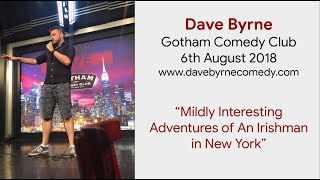 Dave Byrne - Gotham Comedy Club - 6th August 2018