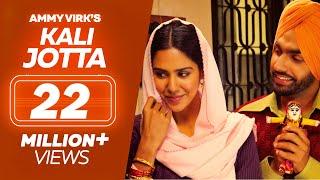 Kali Jotta  Nikka Zaildar 2  Ammy Virk Sonam Bajwa
