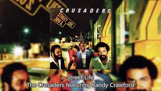 Street Life The Crusaders Featuring Randy Crawford