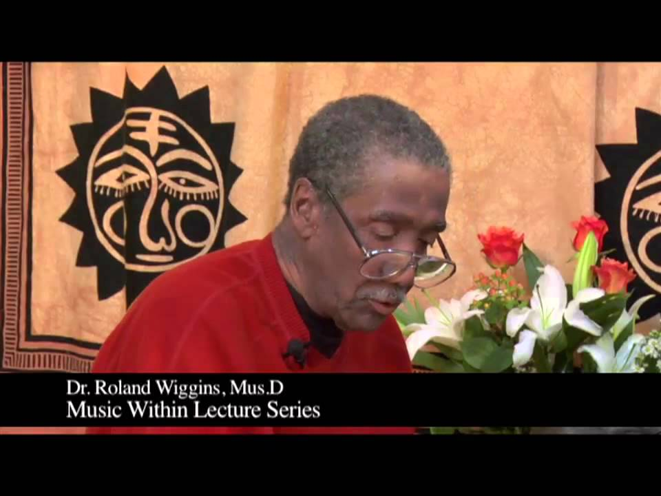 "The Music Within Lecture Series: ""Chords"" Part 1, Featuring: Dr. Roland Wiggins, Mus.D"