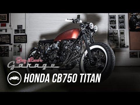 1975 Honda CB750 Titan - Jay Leno's Garage