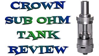 Crown Sub ohm Tank Review By Uwell - My Favorite Tank