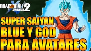 Dragon Ball Xenoverse 2 SUPER SAIYAN GOD Y BLUE PARA AVATARES EL MEJOR MOD