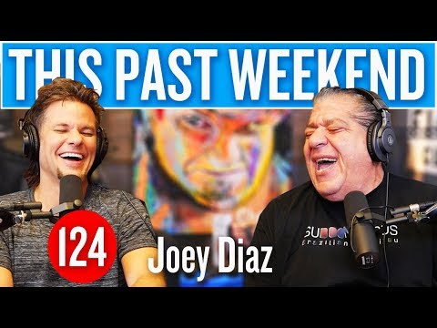 Joey Diaz | This Past Weekend #124