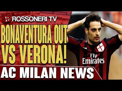 Bonaventura Out vs Verona! | AC Milan News | Rossoneri TV