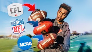 NFL Football vs. CFL Football vs. NCAA College Football.. Which Is Better? (INSANE Experiment)