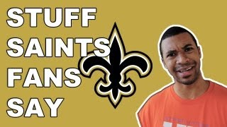 Stuff - New Orleans Saints Fans Say