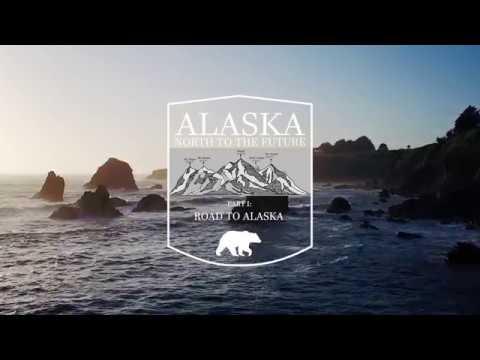 ALASKA - North to the Future: Road to Alaska (Ep. 1)