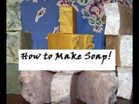 How to make Homemade Lye Soap with Recipe