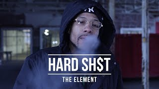 The Element - Hard Sh$t (Official Music Video)