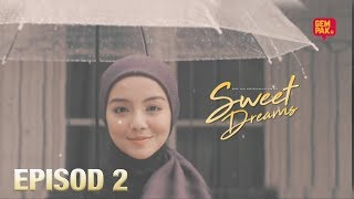 [EPISOD PENUH] Sweet Dreams - EP2 (Mira Filzah,Ben Amir,Sean Lee,PU Azman)