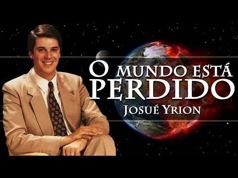 O Mundo Está Perdido - Josué Yrion
