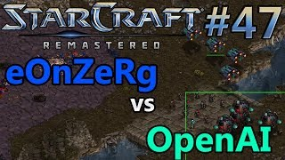 eOnZeRg (Z) vs OpenAI (T) | StarCraft: Remastered - Replay-Cast #47 [German]