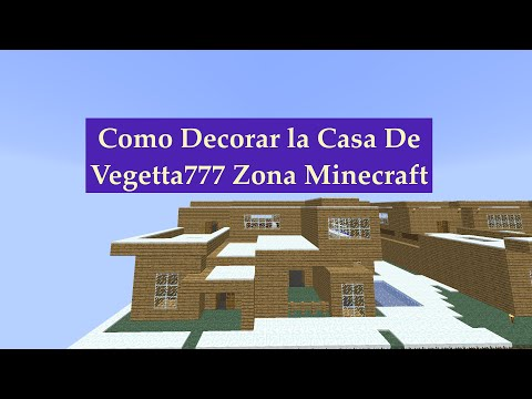 Como Decorar la casa de Vegetta777 Zona Minecraft