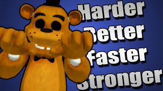 FNAF Harder Better Faster Stronger