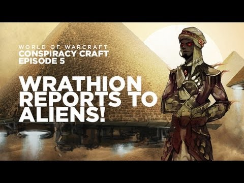 Conspiracy Craft (World of Warcraft Lore Show) Ep5: Wrathion Reports To Aliens