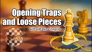 Opening Traps and Loose Pieces with GM Ben Finegold