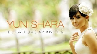 Yuni Shara - Tuhan Jagakan Dia (Lyric Video)