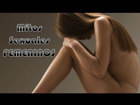 Mitos Sexuales Femeninos / Femenine Sexual Myths WITH SUBS