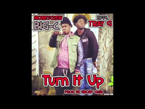 Turn It Up  Big-c  tray G  Prod By. Kwonycash video
