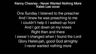 Download Lagu Kaleb Lee - Never Wanted Nothing More Lyrics (Kenny Chesney) The Voice Gratis STAFABAND