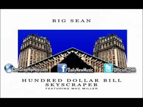 Big Sean Hundred Dollar Bill Skyscraper Mac Miller + Ringtone Download video